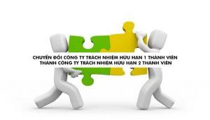 Chuyển dổi công ty TNHH một thành viên Thành công ty TNHH hai thành viên trở lên