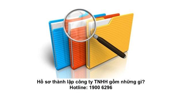 Hồ sơ thành lập công ty TNHH gồm những gì?